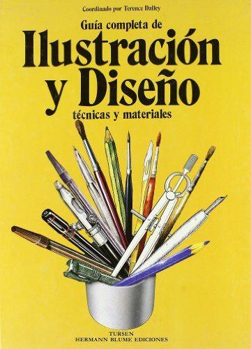Guía completa de ilustración y diseño (Artes, técnicas y métodos)