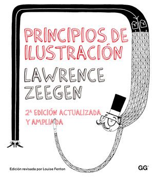 Principios de ilustración: Cómo generar ideas, interpretar un brief y promocionarse : análisis de la teoría, la realidad y la profesión en el mundo de la ilustración manual y digital