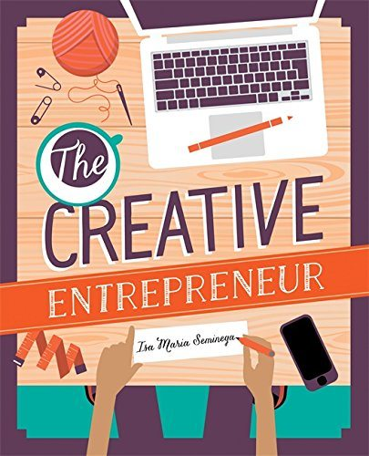 The Creative Entrepreneur: Business Made Beautiful For Artists, Makers and Designers