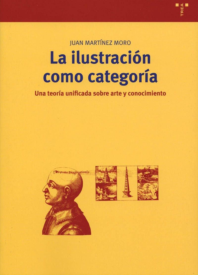 La ilustración como categoría: Una teoría unificada sobre arte y conocimiento