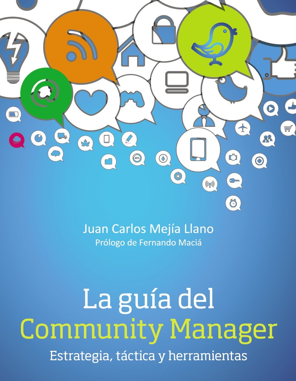 La guía del Community Manager. Estrategia, táctica y herramientas (Social Media)