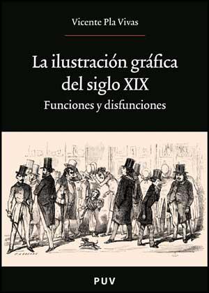 La ilustración gráfica del siglo XIX: Funciones y disfunciones