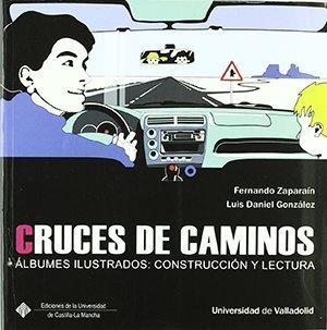 Cruces de caminos : álbumes ilustrados : construcción y lectura