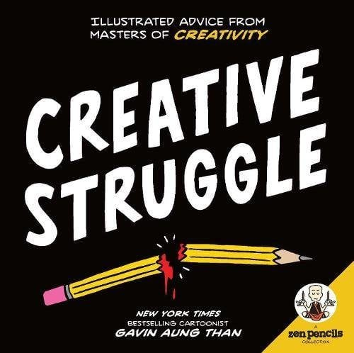 Zen Pencils-Creative Struggle: Illustrated Advice from Masters of Creativity
