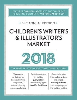 Children's Writer's & Illustrator's Market 2018: The Most Trusted Guide to Getting Published (Children's Writer's and Illustrator's Market)